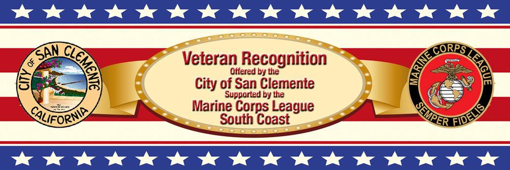 Veteran Recognition Offered by the City of San Clemente Supported by the Marine Corps League (MCL) South Coast Detachment 022 (Det022)